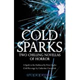 Cold Sparks: Two Chilling Novellas of Horrorby Peter Giglio