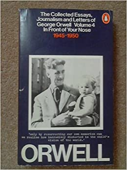 collected essay george journalism letter orwell View and download george orwell essays examples  orwell, george letter to francis henson  george the collected essays, journalism,.