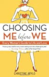 Christine Arylo Choosing Me Before We: Every Woman's Guide to Life and Love