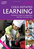 Child-initiated Learning: Hundreds of Ideas for Independent Learning in the Early Years (Early Years Library) (1408125226) by Bayley, Ros