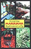 img - for By Tina Wright Hans Growing Marijuana Hydroponically [Paperback] book / textbook / text book