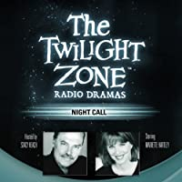 Night Call: The Twilight Zone Radio Dramas  by Richard Matheson Narrated by Mariette Hartley
