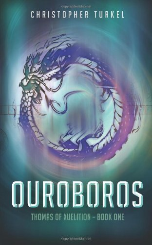 Ouroboros: Thomas of Xuelition (Volume 1)