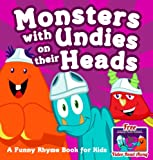 Monsters with Undies on their Heads  [Funny Books for Kids] (Big Red Balloon Book 10)