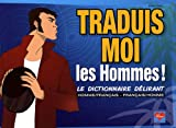 a vendre Dikeuss, Didchocolatine, Xav, Bane, Marko Stojanovic - Traduis-moi les hommes ! : Le dictionnaire délirant homme/français - f