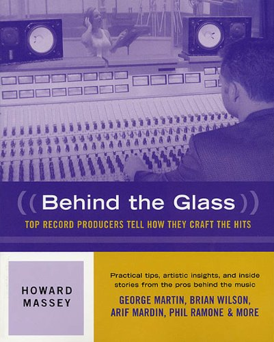 Behind the Glass - Top Record Producers Tell How They Craft the Hits (Softcover)