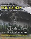 The Truth Is A Cave In The Black Mountains: A Tale Of Travel And D