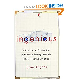 Ingenious: A True Story of Invention, Automotive Daring, and the Race to Revive America by