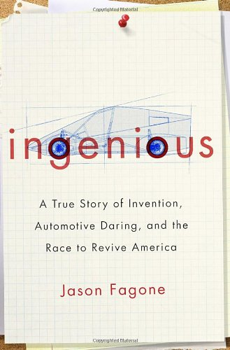 Ingenious: A True Story of Invention, Automotive Daring, and the Race to Revive America PDF