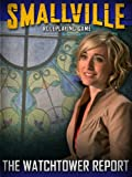 img - for Smallville: The Watchtower Report book / textbook / text book