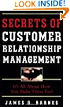Secrets of Customer Relationship Mana...