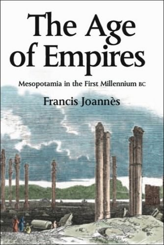 The Age of Empires: Mesopotamia in the first millennium...