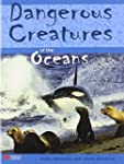 Dangerous Creatures the Oceans Macmil...