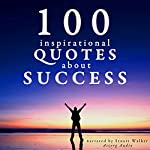 100 Inspirational Quotes about Success |  divers auteurs