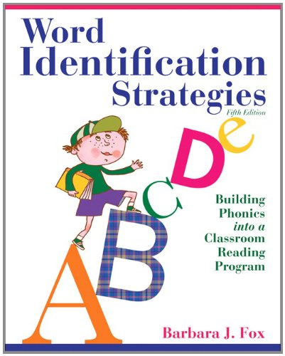Word Identification Strategies: Building Phonics into a...