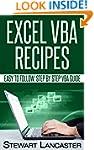 Excel VBA Recipes: Easy to follow, st...