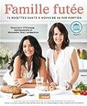 Famille fut�e: 75 recettes sant� � mo...
