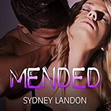 Mended: Lucian & Lia Series #3 (       UNABRIDGED) by Sydney Landon Narrated by Sean Crisden, Lucy Malone