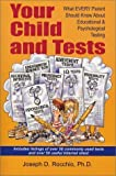 img - for Your Child and Tests: What Every Parent Should Know About Educational & Psychological Testing by Joseph D. Rocchio (2002-01-10) book / textbook / text book