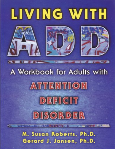Living With ADD: A Workbook for Adults With Attention Deficit Disorder PDF