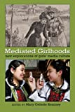 Mediated Girlhoods: New Explorations of Girls' Media Culture (Mediated Youth)