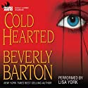 Cold Hearted (       UNABRIDGED) by Beverly Barton Narrated by Lisa York