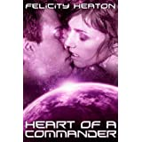 Heart of a Commander (Daughters of Lyra Science Fiction Romance Series Book 4)by Felicity Heaton
