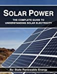 Solar Power: The Complete Guide to Un...