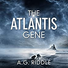 The Atlantis Gene: The Origin Mystery, Book 1 Audiobook by A.G. Riddle Narrated by Stephen Bel Davies