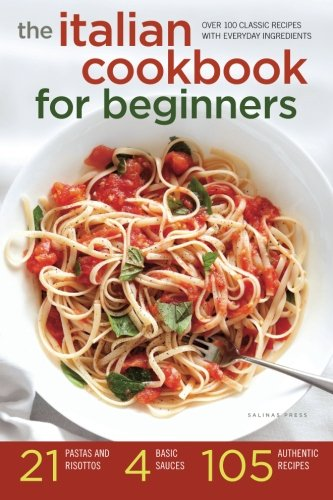 Italian-Cookbook-for-Beginners-Over-100-Classic-Recipes-with-Everyday-Ingredients