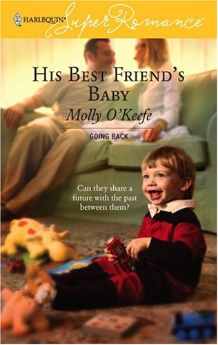 Image for His Best Friend's Baby (Going Back) (Harlequin Superromance, No 1385)