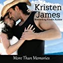 More Than Memories (       UNABRIDGED) by Kristen James Narrated by Karen Krause