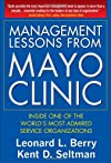 Management Lessons from Mayo Clinic: Prescriptions for Service Success