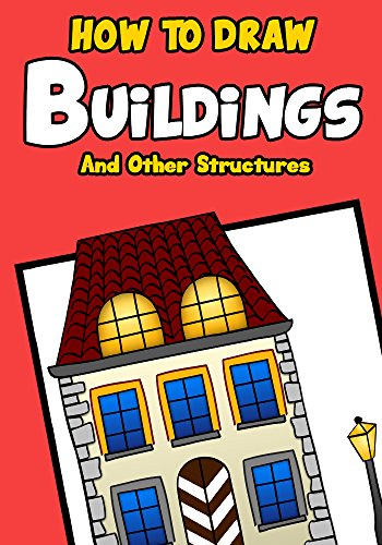 Drawing Books for Kids: How to Draw Buildings and Other Structures: A Step by Step Guide for Drawing Castles, Cathedrals, Skyscrapers, Bridges And More (Drawing Books For Kindle compare prices)
