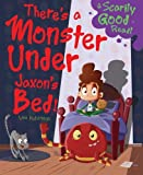 img - for There's a Monster Under Jaxon's Bed!: Monster Under My Bed book / textbook / text book