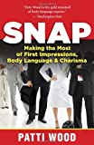 Image of Snap: Making the Most of First Impressions, Body Language, and Charisma