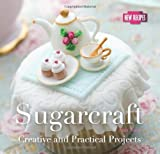 Ann Nicol Sugarcraft: Creative and Practical Projects (Quick and Easy, Proven Recipes)