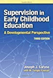Supervision in Early Childhood Education: A Developmental Perspective (Early Childhood Education Series (Teachers College Pr))