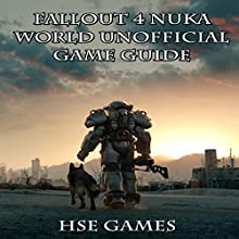 Fallout 4: Nuka-World Unofficial Game Guide Audiobook by  Hse Games Narrated by Tim Titus