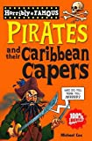 Pirates and Their Caribbean Capers (Horribly Famous) (1407110365) by Cox, Michael