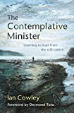 The Contemplative Minister: Learning to lead from the still centre