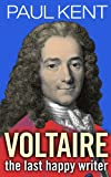 Voltaire - the Last Happy Writer