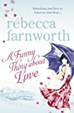 Rebecca Farnworth A Funny Thing About Love