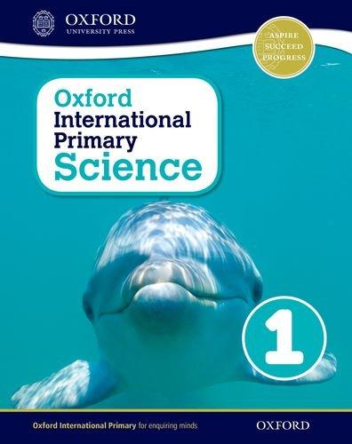 Oxford International Primary Science: Stage 1: Age 5-6: Student Workbook 1