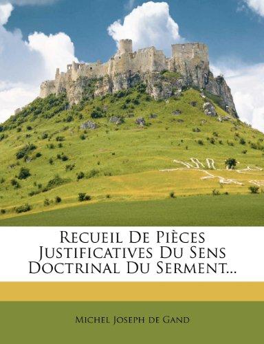 Recueil De Pièces Justificatives Du Sens Doctrinal Du Serment...