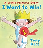 Tony Ross I Want to Win! (Little Princess)