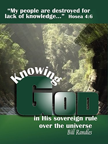 Knowing God in His Sovereign Rule over the Universe