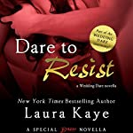 Dare to Resist: A Wedding Dare Novella Prequel | Laura Kaye