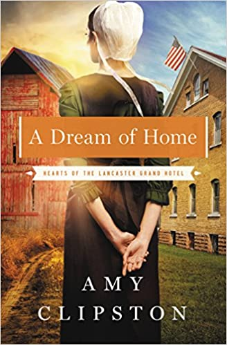 A Dream of Home (Hearts of the Lancaster Grand Hotel Book 3)