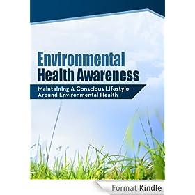 Environmental Health Awareness - Maintaining A Conscious Lifestyle Around Environmental Health (English Edition)